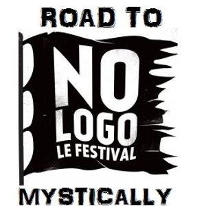 MYSTICALLY - Road to No Logo Festival