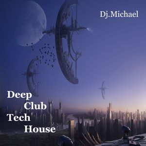 Dj.Michael Deep^Club^Tech^House mix 003