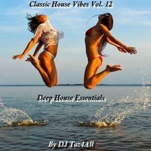 Classic House Vibes 12 - Deep House Essentials