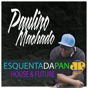 ESQUENTA DA PAN- HOUSE & FUTURE SET MIX