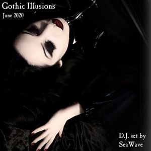 Gothic Illusions - June 2020 by DJ SeaWave