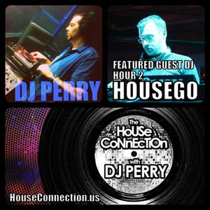 House Connection Guest Mix by Housego, hosted by DJ Perry - Part 2