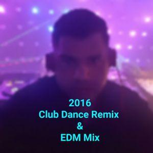 FEBRUARY 2016 CLUB DANCE REMIXES & EDM MIX