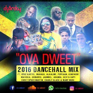 DJ ANDAY OVA DWEET DANCEHALL MIX 2016