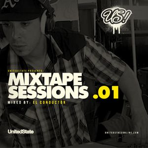 UNITED STATE MIXTAPE SESSIONS VOL.1: MIXED BY EL CONDUCTOR
