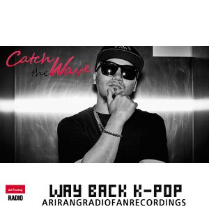 Catch The Wave 17 December 2016 Hour #2: Way back K-Pop with M.TySON