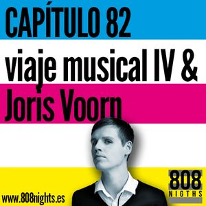 Capítulo 82 808 Nights!!! Viaje Musical IV & Joris Voorn