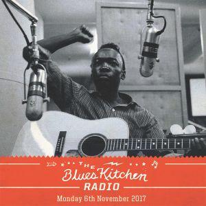 THE BLUES KITCHEN RADIO: 06 NOVEMBER 2017