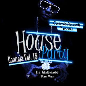 MiX HOuSe Party (Controla Vol. 5) - Dj. Malcriado