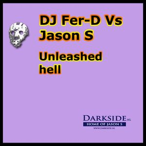 DJ Fer-D Vs Jason S - Unleashed hell