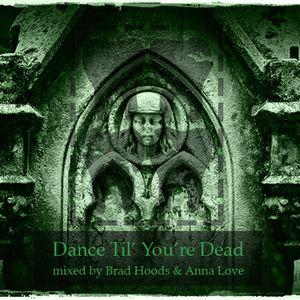 Exclusive Mix for Dancetilyouredead.com: Mixed for Broken Teeth Crew by Brad Hoods & Anna Love