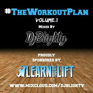 @DJBlighty - #TheWorkoutPlan Volume.1 (House, EDM, D&B & Trap)