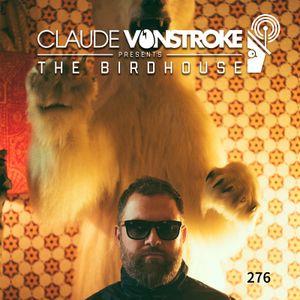 Claude VonStroke presents The Birdhouse 276
