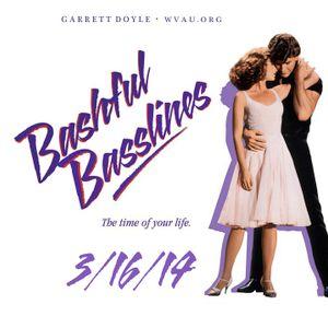 Bashful Basslines w/ Garrett Doyle // WVAU // 3.16.14