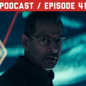 Episode 41 – Independence Day: Resurgence / The Curious Case of Jeff Goldblum