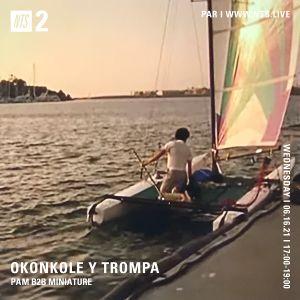 Okonkole y Trompa w/ PAM B2B Miniature - 16th June 2021