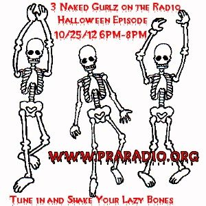 3 Naked Gurlz on the Radio - 10.25.12 Halloween Show