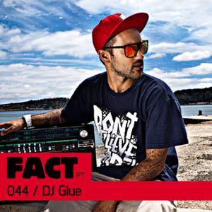 FACT PT Mix 044: DJ Glue