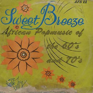 """"""" A Sweet Breeze"""" African popmusic of the 60's and 70's"""