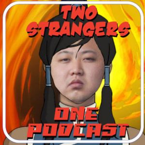 Ep 171: Legend of Korea - TWO STRANGERS ONE PODCAST