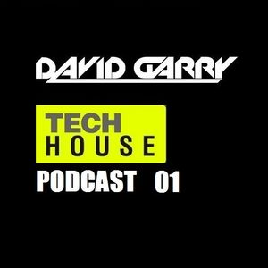 TECH HOUSE PODCAST 01. Mixed By David Garry