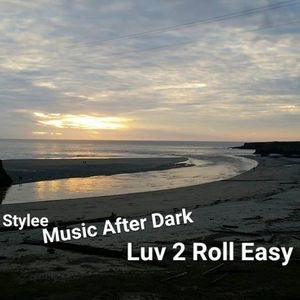 Mendo Stylee Music After Dark - Luv 2 Roll Easy