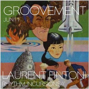 GROOVEMENT // LAURENT FINTONI / JUN11