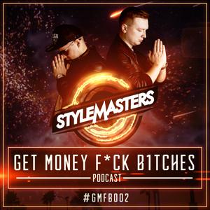 [GMFB002] - GET MONEY, F*CK B!TCHES Podcast Episode 2 #GMFB