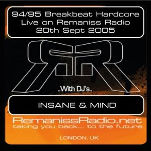 "Insane & Mind ""Live"" Remaniss Radio 94 Breakbeat Hardcore Show - 20th Sept 2005"