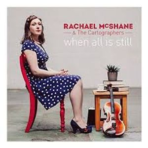 Rachael McShane and The Cartographers - When All Is still - Crooked Road Album of the Year 2018