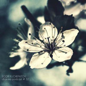 egor kuchepatov - dhar:ma podcast # 32