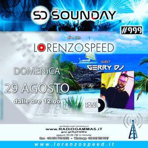 LORENZOSPEED* presents THE SOUNDAY Radio Show Domenica 29/8/2021 with GERRY DJ House Emotion podcast