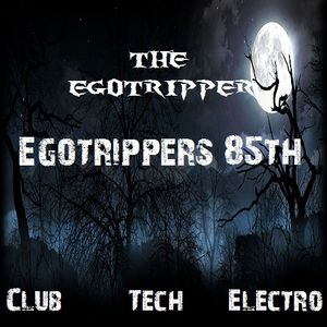 Egotrippers 85th
