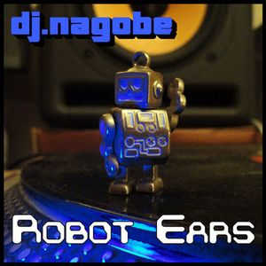 DJ Nagobe - Robot Ears