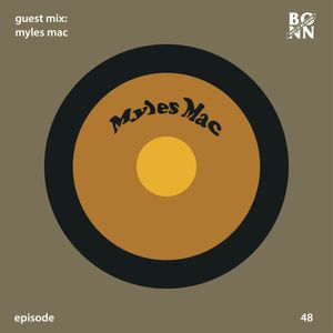 Episode 48 Part B Featuring Myles Mac