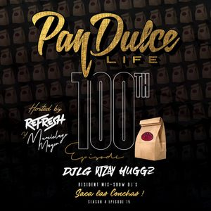 """""""The Pan Dulce Life"""" With DJ Refresh - The 100th Episode ft. The Pan Dulce Squad"""