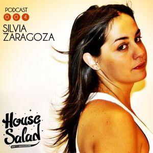 House Salad Podcast 004 feat. Silvia Zaragoza