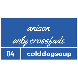 anison only crossfade × colddogsoup mix