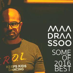Some Of 2016 Best By Dj Maadraassoo