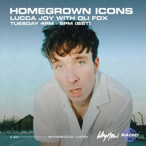 Homegrown Icons - Lucca Joy w/ Oli Fox - 04/05/21