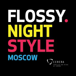 "CERERA pres. Echo Of The Universe ""Flossy Night Style Moscow"""