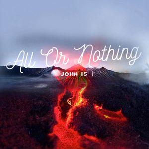 John 15 - All or Nothing (Dylan Jones)