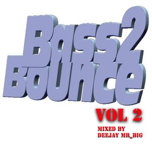Mr_Big - Bass2Bounce Vol 2 (Bounce Mix)