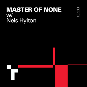 Master of None with Nels Hylton - 15 January 2019