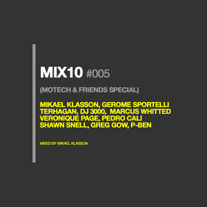 Mix10 #005 (Motech & Friends Special)