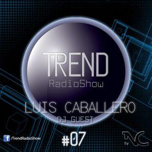 Trend Radio Show by Nico C - #07 - Dj Guest: Luis Caballero