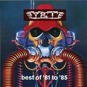 Y & T..........BEST OF '81 TO '85