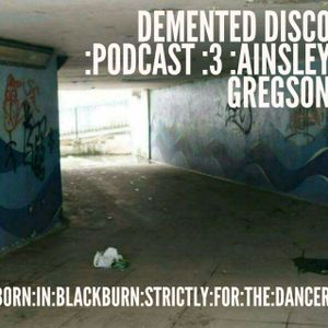 Demented Disco Podcast 3 Ainsley G