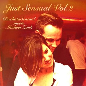 Just Sensual Vol.2 (BachataSensual meets Modern Zouk)