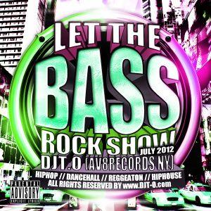 DJT.O - LET THE BASSROCK SHOW MIXTAPE JULY 2012